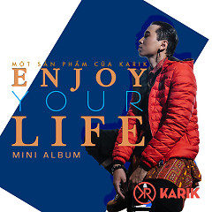 Album Enjoy Your Life - Karik
