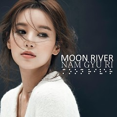 Moon River - Nam Gyu Ri
