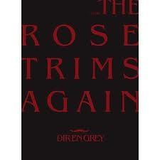 TOUR 08 THE ROSE TRIMS AGAIN - Dir En Grey