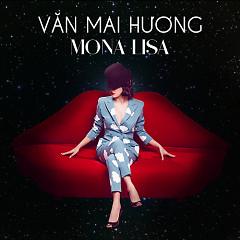 Mona Lisa (Single) - Văn Mai Hương