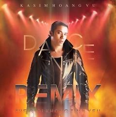 Remix - Thế Giới Không Tình Yêu - Kasim Hoàng Vũ