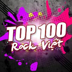 Album Top 100 Nhạc Rock Việt Nam Hay Nhất
