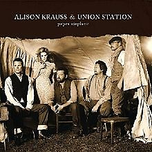 Paper Airplane - Alison Krauss ft. Union Station