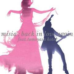 Back In Love Again - Misia ft. Tomoyasu Hotei