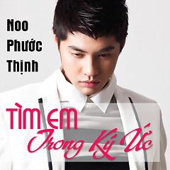 Tìm Em Trong Ký Ức (Single) - Noo Phước Thịnh