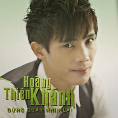Album Đừng Quay Nhìn Lại - Hoàng Thiên Khánh