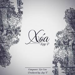 Xóa (Single) - Roy P