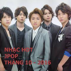 Nhạc Hot Nhật Bản Tháng 10/2016 - Various Artists