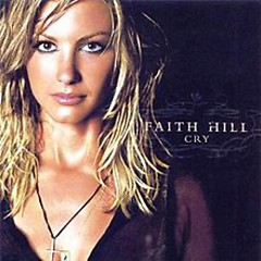 Cry - Faith Hill