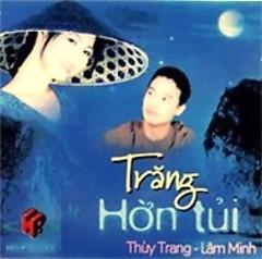 Trăng Hờn Tủi - Thùy Trang ft. Lâm Minh
