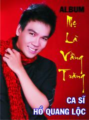 Mẹ Là Vầng Trăng - Hồ Quang Lộc
