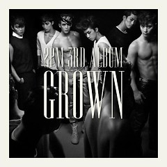 Grown (All Day Think Of You) - 2PM