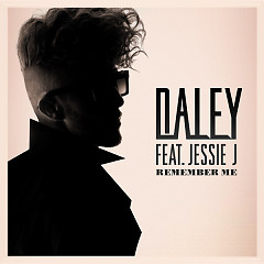 Remember Me - EP - Daley ft. Jessie J