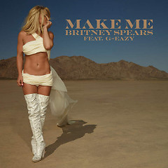 Make Me… (Single) - Britney Spears,G-Eazy