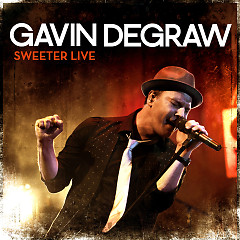 Sweeter (Live) - Gavin DeGraw