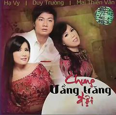Album  - Mai Thiên Vân, Duy Trường, Hạ Vy