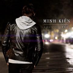Tôi Tìm Tôi (Single) - Minh Kiên