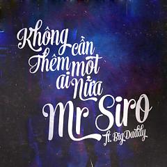 Không Cần Thêm Một Ai Nữa - Mr. Siro,BigDaddy