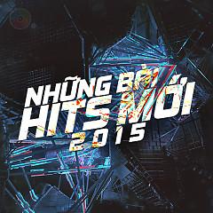 Những Bài Hits Mới Vol. 3 (2015) - Various Artists