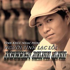 Album Người Tình Lạc Lối - Nguyễn Minh Anh