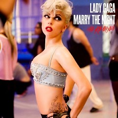 Marry The Night (The Remixes) - Lady Gaga