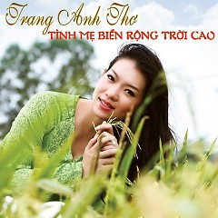 Album Tình Mẹ Biển Rộng Trời Cao - Trang Anh Thơ