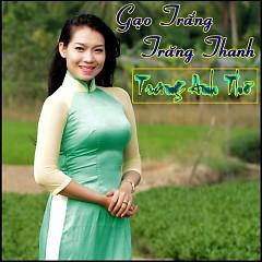 Album Gạo Trắng Trăng Thanh - Trang Anh Thơ
