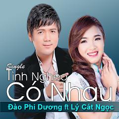 Album Tình Nghèo Có Nhau - Lý Cát Ngọc ft. Đào Phi Dương