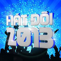 Hát Đôi 2013 - Various Artists