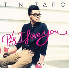 P.s. I Love You - Tín Taro