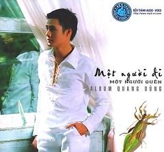 Album Mội Người Đi Một Người Quên - Quang Dũng