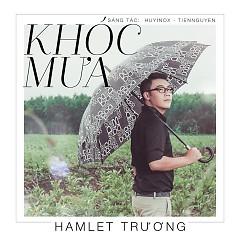 Khóc Mưa (Single) - Hamlet Trương