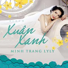 Xuân Xanh - Minh Trang LyLy