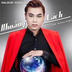 Album Khoảng Cách (Single) - Lâm Chấn Kiệt