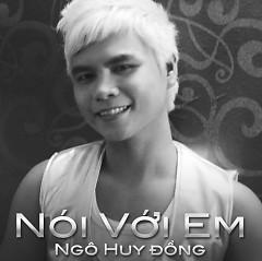 Nói Với Em - Ngô Huy Đồng