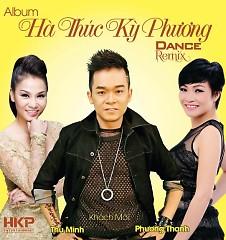 Hà Thúc Kỳ Phương Dance Remix - Kỳ Phương