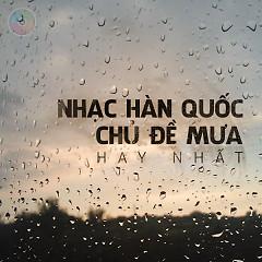 Album Nhạc Hàn Quốc Chủ Đề Mưa Hay Nhất (Vol.1) - Various Artists