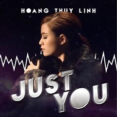 Just You - Hoàng Thùy Linh
