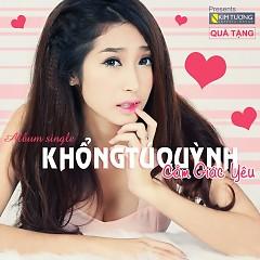 Album Cảm Giác Yêu - Khổng Tú Quỳnh