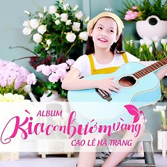 Album Kìa Con Bướm Vàng - Cao Lê Hà Trang