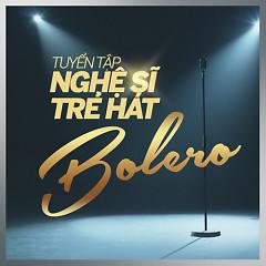 Tuyển Tập Nghệ Sĩ Trẻ Hát Bolero - Various Artists