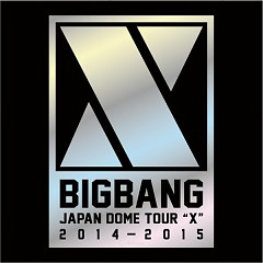 "BIGBANG JAPAN DOME TOUR 2014~2015 ""X"" - Bigbang"