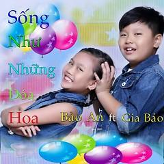 Sống Như Những Đóa Hoa - Bé Bảo An ft. Robin Gia Bảo