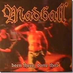 Album Been There, Done That - Madball