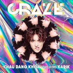 Craze (Debut Single) - Châu Đăng Khoa,Karik