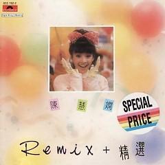 Album Remix+精选/ Remix + Tuyển Chọn - Trần Tuệ Nhàn