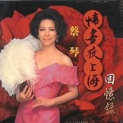 Album 情尽夜上海回忆录/ Hồi Ký Cuộc Tình Mùa Đông Đêm Thượng Hải (CD1) - Thái Cầm