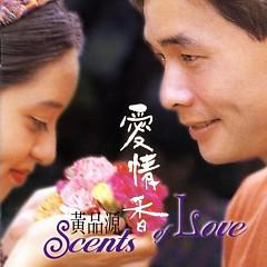 爱情香/ Mùi Hương Tình Yêu -                                  Hoàng Phẩm Nguyên