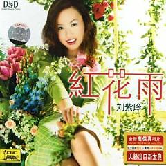 Album 红花雨/ Mưa Hoa Đỏ - Lưu Tử Linh
