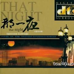那一夜/ Đêm Ấy - Lưu Tử Linh
